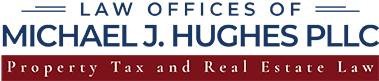 Law Offices of Michael J. Hughes PLLC Property Tax and Real Estate Law